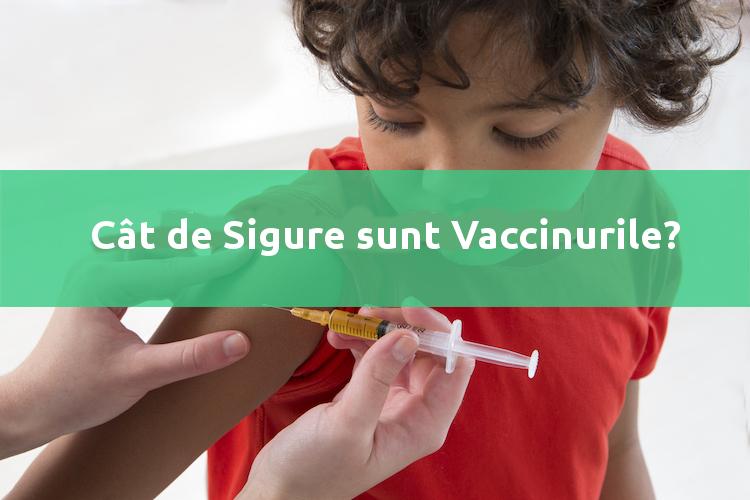 Vaccinuri: date despre siguranță